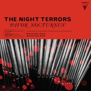 album art Miles Brown Theremin Thereminist Composer The Night Terrors Pavor Nocturnus Luke Fraser Ahr+ Twisted Nerve Australia Pipe organ Grand